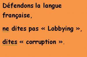 Ne pas dire lobbying dire corruption